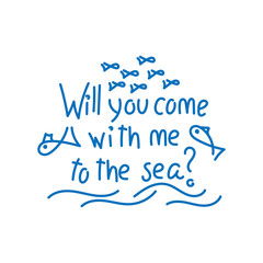 Will you come with me to the sea Handwritten. Vector