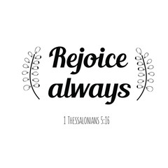 Calligraphy saying for print. Vector Quote. Rejoice always