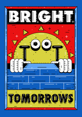 Bright tomorrows start today