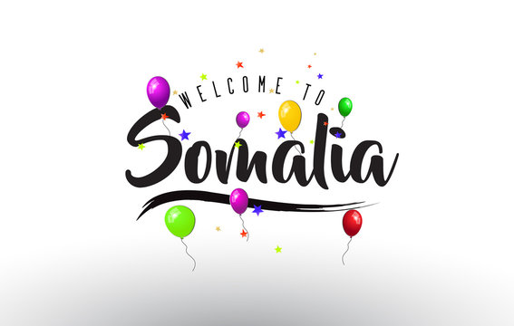 Somalia Welcome to Text with Colorful Balloons and Stars Design.