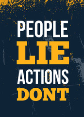 People Lie. Actions dont. Typography design for wall. Vector illustration