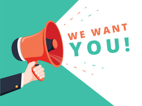 Male hand holding megaphone with we want you speech bubble. Banner for business. Vector stock illustration. We want you