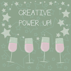 Handwriting text writing Creative Power Up. Concept meaning characterized by originality thought or inventiveness Filled Cocktail Wine Glasses with Scattered Stars as Confetti Stemware
