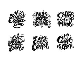 Quotes coffee typography set. Hand drawn vector lettering. Coffee shop promotion motivation.