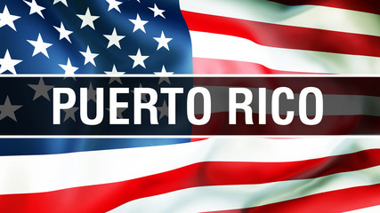 Puerto Rico state on a USA flag , 3D . United States of America flag waving in the wind. Proud American Flag Waving, US Puerto Rico state concept. US symbol and American Puerto Rico background