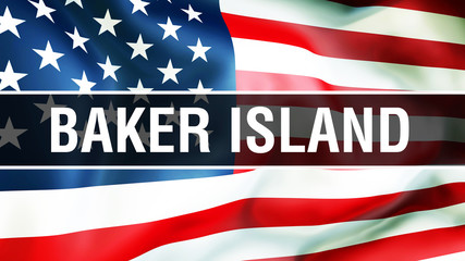 Baker Island state on a USA flag , 3D . United States of America flag waving in the wind. Proud American Flag Waving, US Baker Island state concept. US symbol and American Baker Island background