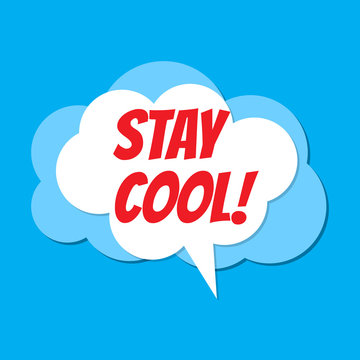 Comic speech bubble with phrase stay cool