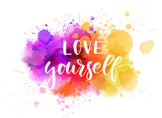 Love yourself - motivational message.