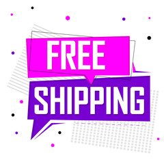 Free Shipping, speech bubble, banner design template, sale tag, vector illustration