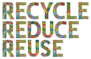 Words RECYCLE REDUCE REUSE. Vector decorative zentangle object