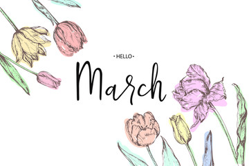 Inscription Hello March on background with hand drawn flowers. Vector illustration.
