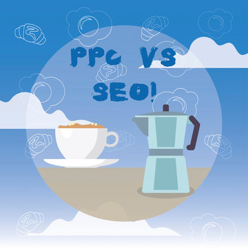 Word writing text Ppc Vs Seo. Business concept for Pay per click against Search Engine Optimization strategies