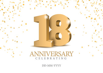 Anniversary 18. gold 3d numbers. Poster template for Celebrating 18th anniversary event party. Vector illustration