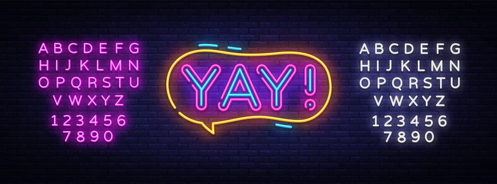 Yay neon sign vector. Yay pop art Design template neon sign, light banner, neon signboard, nightly bright advertising, light inscription. Vector illustration. Editing text neon sign