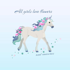 All girls like flowers and unicorns - a slogan for t-shirts and textiles with a beautiful unicorn, flowers and glitter. Vector illustration with texts in soft colors.