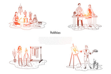 Hobbies - people taking care of plants, cooking, painting, designing clothes vector concept set