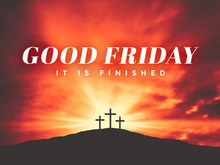 Easter Season Good Friday It Is Finished Text with Three Christian Crosses on Hill of Calvary with Sun and Clouds in Sky and Ray of Light Background - Graphic Illustration