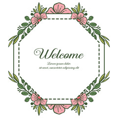 Vector illustration welcome card write with pink floral frame hand drawn