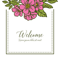 Vector illustration welcome card with pink flower frame hand drawn