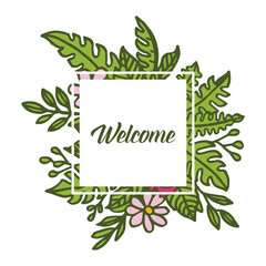 Vector illustration welcome greeting card with a frame of green leaves that bloom hand drawn