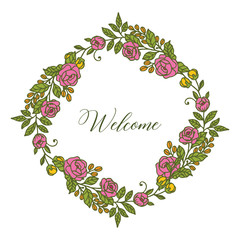 Vector illustration welcome card with frame pink flower and green leaves hand drawn