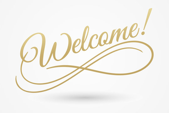 Welcome sign. Vector illustration. Beautiful lettering calligraphy golden text. Calligraphy inscription business isolated on white background.