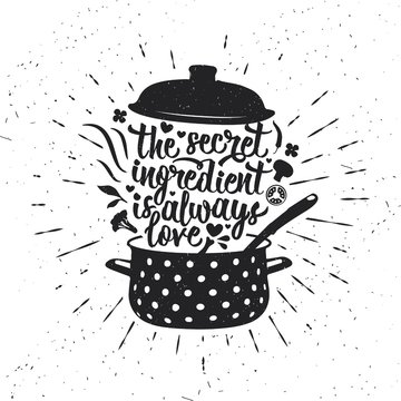 Hand drawn typography poster. Inspirational vector typography. The Secret Ingredient Is Always Love. Vector calligraphy.