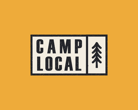 Hand drawn adventure logo with pine tree forest and quote - Camp Local. Old style camp outdoors emblem in simple retro style. Stock vector illustration
