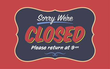 """Retro """"Sorry We're Closed"""" Shop Sign Template"""