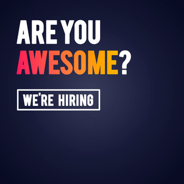 Vector Illustration Modern Are You Awesome We're Hiring Recruitment Design Template