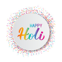 Happy Holi lettering with colorful confetti and paper plate frame. Indian Traditional festival of colors. Hindu spring celebration poster. Vector template for party invitations, banners, flyers, etc.