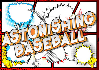Astonishing Baseball - Vector illustrated comic book style phrase on abstract background.