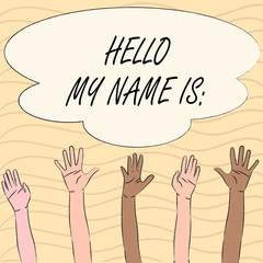 Word writing text Hello My Name Is. Business concept for meeting someone new Introduction Interview Presentation