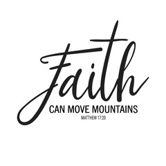 Religious illustration. Faith can move mountains. Bible hand drawn quote. Christian lettering