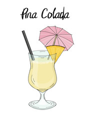 Pina Colada cocktail, with pineapple decorations, umbrella, sraw. For cafe and restaurant menu, packaging and advertisement. Hand drawn. Isolated image. Vector illustration.