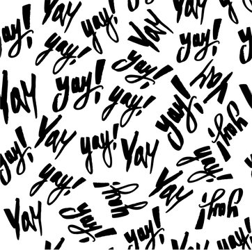Vector trendy hand lettering poster. Hand drawn calligraphy seamless pattern YAY