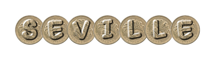 SEVILLE  word with British coins on white background
