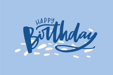 Celebratory decorative banner template with Happy Birthday wish handwritten with elegant calligraphic cursive font on blue background. Trendy festive vector illustration for B-day celebration.