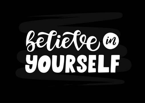 Believe in yourself hand drawn lettering phrase