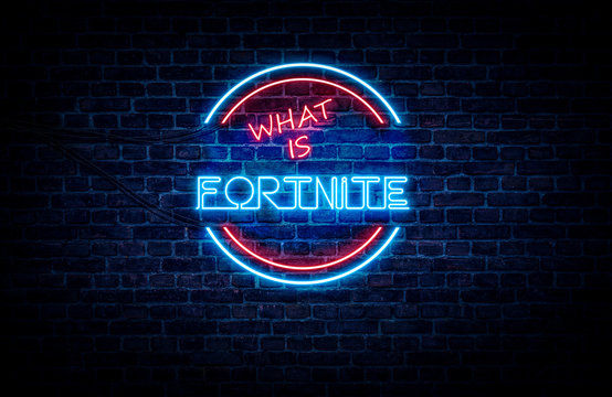 A neon sign in blue and red light on a brick wall background that reads: WHAT IS FORTNITE .