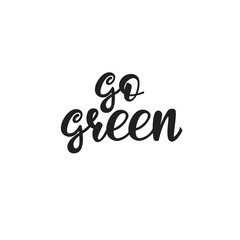 Go green Lettering design. Vector illustration.