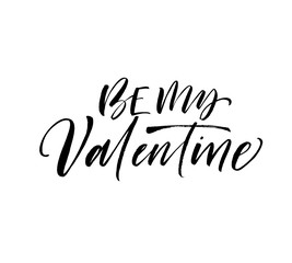 Be my Valentine phrase. Vector holiday lettering for Happy Valentine's day.