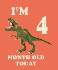 Vector baby milestone card for girl or boy.Today I'm 4  month old. Illustration of a dinosaur.