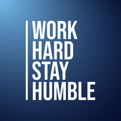 work hard stay humble. Life quote with modern background vector