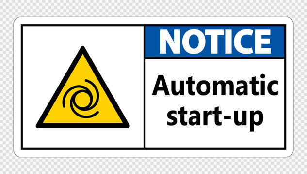Notice automatic start-up sign on transparent background