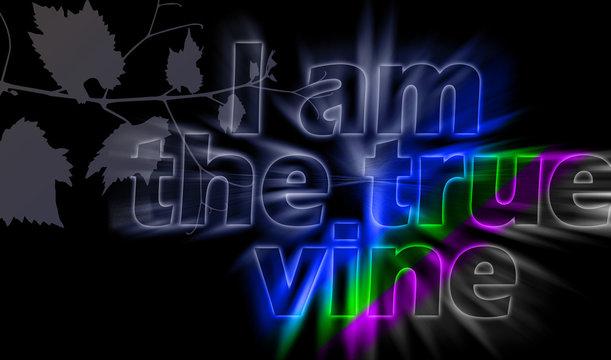I am the True Vine - Christian motivation quote poster