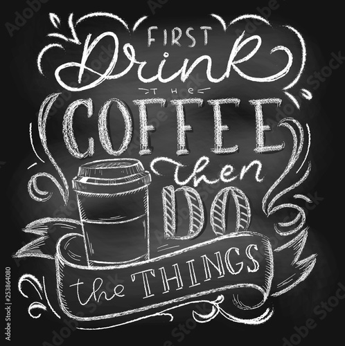 First Drink The Coffee Then Do The Things Chalkboard Lettering Card