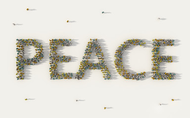 Large group of people forming Peace lettering text in social media and community concept on white background. 3d sign of crowd illustration from above gathered together