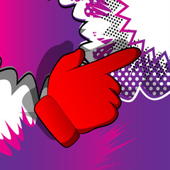 Vector cartoon pointing hand. Illustrated hand expression, gesture on comic book background.