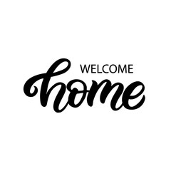 Hand drawn lettering card with heart. The inscription: Welcome home. Perfect design for greeting cards, posters, T-shirts, banners, print invitations.